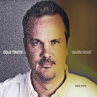 "Read ""Mike Pope: Cold Truth Warm Heart"" reviewed by John Kelman"