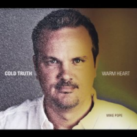 Album Cold Truth, Warm Heart by Mike Pope