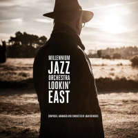 Millennium Jazz Orchestra: Lookin' East