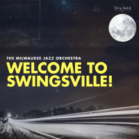 The Milwaukee Jazz Orchestra: Welcome to Swingsville!