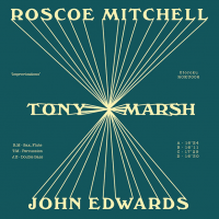 Roscoe Mitchell/Tony Marsh/John Edwards: Improvisations