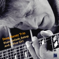 Album Blues, Ballads, Bebop And A Blue Girl by Doug Raney
