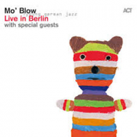 Live In Berlin by Mo'  Blow