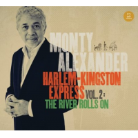 Monty Alexander Harlem-Kingston Express Vol. 2: The River Rolls On