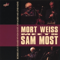 Mort Weiss Meets Sam Most by Mort Weiss