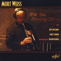 Album I'll Be Seeing You by Mort Weiss