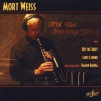 Mort Weiss—I'll Be Seeing You