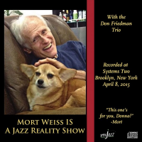"Read ""Mort Weiss Is a Jazz Reality Show"" reviewed by Angelo Leonardi"