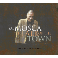 Sal Mosca: The Talk of the Town. Live at BimHuis