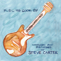 Album Music to Cook By by Steve Carter