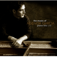 The Music Of Agenor Garcia Live