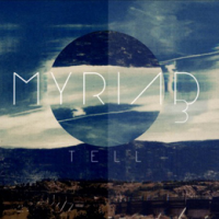 Album Myriad 3: Tell by Myriad3