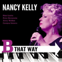 Nancy Kelly: B That Way