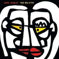 Nate Radley: The Big Eyes