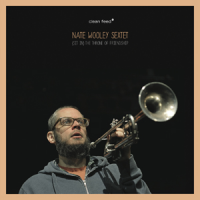 Nate Wooley Sextet: (Sit in) The Throne of Friendship