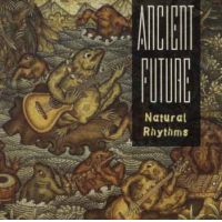 Natural Rhythms by Ancient Future