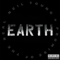 Neil Young & The Promise of The Real: Neil Young & The Promise of The Real: Earth