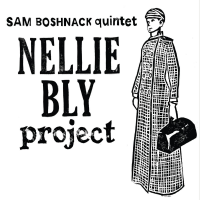 Album Nellie Bly Project by Samantha Boshnack