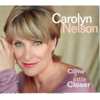 Come A Little Closer - Carolyn Nelson by Steve Rudolph