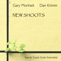 Gary Monheit and Dan Krimm: New Shoots