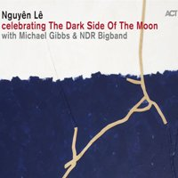 "Read ""Nguyen Le With Michael Gibbs & NDR Bigband: Celebrating The Dark Side Of The Moon"" reviewed by Ian Patterson"