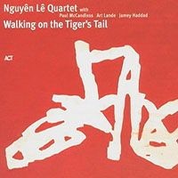Nguyen Le Quartet: Walking on the Tiger's Tail