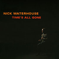 "Read ""Nick Waterhouse: In The Nick of Time"" reviewed by John Coltelli"