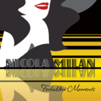 Nicola Milan: Forbidden Moments