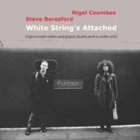 Album White String's Attached (improvised violin and piano duets and a violin... by Steve Beresford