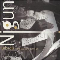 Album Lebedik at the Budapest Jazz Club by Andras Parniczky