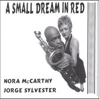 Nora McCarthy/Jorge Sylvester: A Small Dream in Red