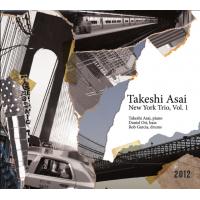 Takeshi Asai: New York Trio Vol. 1
