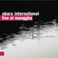 Obara International: Live at Manggha