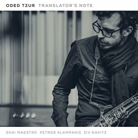 "Saxophonist Oded Tzur's Releases ""Translator's Note"" on Yellowbird/ENJA"