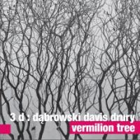 3D: Dąbrowski Davis Drury - Vermilion Tree