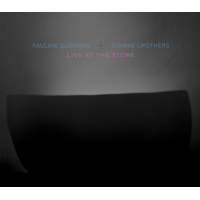 Live At the Stone by Pauline Oliveros