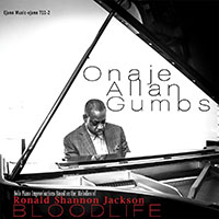 Onaje Allan Gumbs: Bloodlife: Solo Piano Improvisations Based on the Melodies of Ronald Shannon Jackson