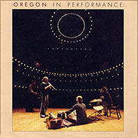 "Read ""Oregon: In Performance"" reviewed by John Kelman"