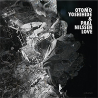"Read ""Otomo Yoshihide & Paal Nilssen-Love"" reviewed by Eyal Hareuveni"