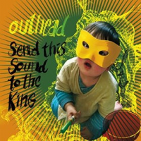 Outhead: Send This Sound To The King