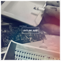 Album Outlaw Jazz by Erik Deutsch