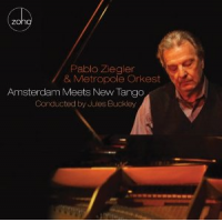 "Read ""Pablo Ziegler's Nuevo Tango Passion:  Amsterdam Meets New Tango and Tango Nostalgias"" reviewed by Dan Bilawsky"
