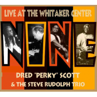 """NINE"" - Dred ""Perky Scott & the Steve Rudolph Trio"