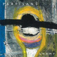 Partisans - Swamp by Partisans