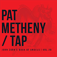 Album Tap - John Zorn's Book of Angels | Vol. 20 by Pat Metheny