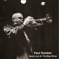 Album Notet Live At The Bop Shop by Paul Smoker