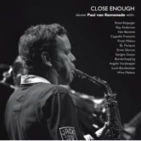 Album Close Enough by Paul Van Kemenade