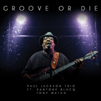 Album Groove Or Die by Paul Jackson