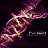 Paul Simon—So Beautiful or So What