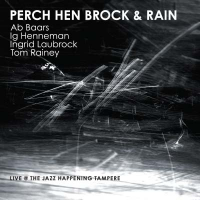 Perch Hen Brock & Rain/Live @ The Jazz Happening Tampere